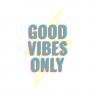 565 good vibes only